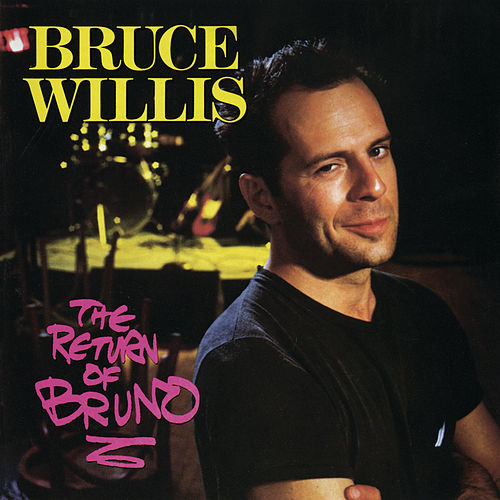 The Return Of Bruno by Bruce Willis