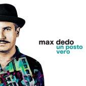 Un Posto Vero di Max Dedo