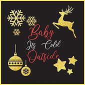 Baby, It's Cold Outside by Various Artists