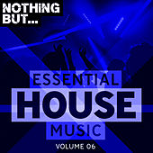 Nothing But... Essential House Music, Vol. 06 - EP de Various Artists