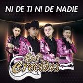 Ni De Ti Ni De Nadie von Los Crecidos