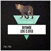 Love Is Over von RhythmDB