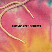 FRIENDS KEEP SECRETS de benny blanco