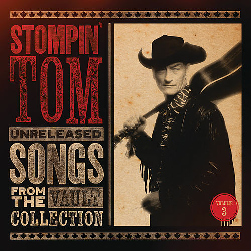Unreleased Songs From The Vault Collection (Vol. 3) by Stompin' Tom Connors