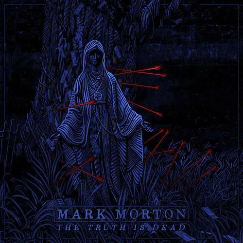 The Truth Is Dead de Mark Morton