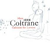 More Coltrane For Lovers by John Coltrane