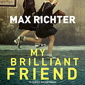 My Brilliant Friend (TV Series Soundtrack) by Max Richter