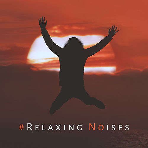 #Relaxing Noises von Chill Out