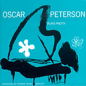 Plays Pretty de Oscar Peterson