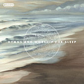 Hymns And Worship For Sleep de SOZO Sleep