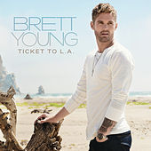 Ticket To L.A. de Brett Young