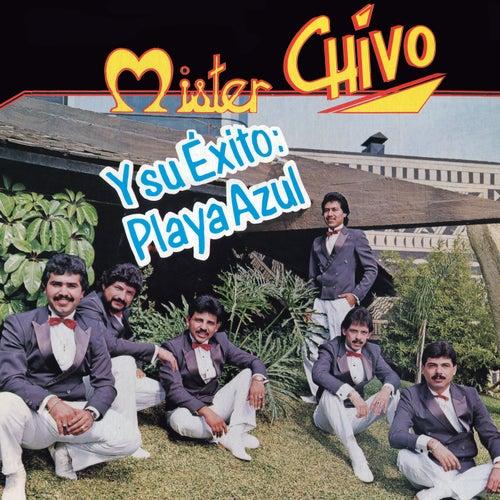 Y Su Éxito Playa Azul de Mister Chivo