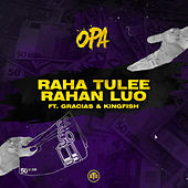 Raha Tulee Rahan Luo by Opa