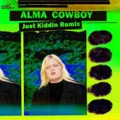 Cowboy (Just Kiddin Remix) de Alma