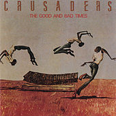 The Good And Bad Times by The Crusaders
