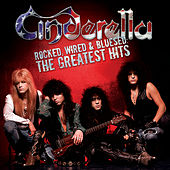 Rocked, Wired & Bluesed: The Greatest Hits by Cinderella