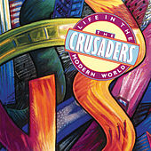 Life In The Modern World by The Crusaders
