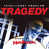 Tragedy: Saga Of A Hoodlum de Intelligent Hoodlum