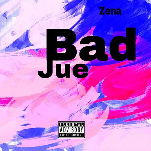 Bad Jue by Zena