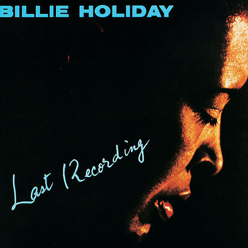 Last Recording by Billie Holiday