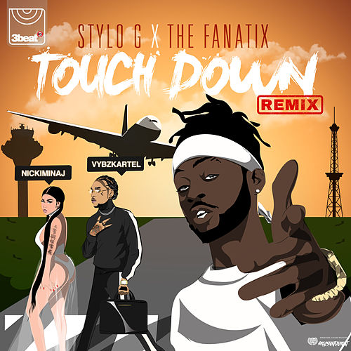 Touch Down (Remix) by Stylo G