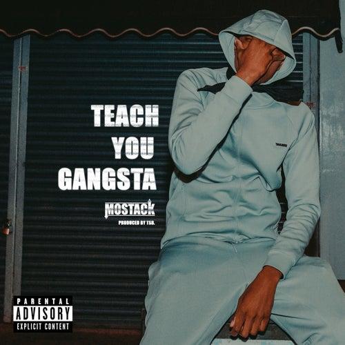 Teach You Gangsta von Mostack