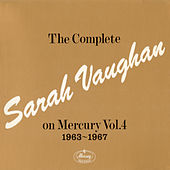 The Complete Sarah Vaughan On Mercury Vol. 4 - 1963-1967 von Sarah Vaughan