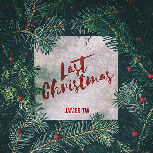 Last Christmas by James TW
