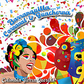 Barranquilla… Carnaval & Guacherna / Colombia Tierra Querida de Various Artists