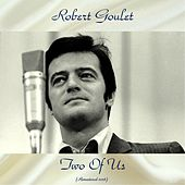 Two Of Us (Remastered 2018) by Robert Goulet