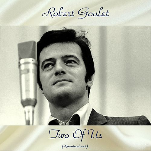 Two Of Us (Remastered 2018) de Robert Goulet