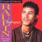 Una Mujer Como Tu de Raulin Rodriguez