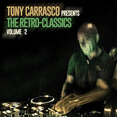 Tony Carrasco Presents: The Retro-Classics, Vol. 2 de Various Artists