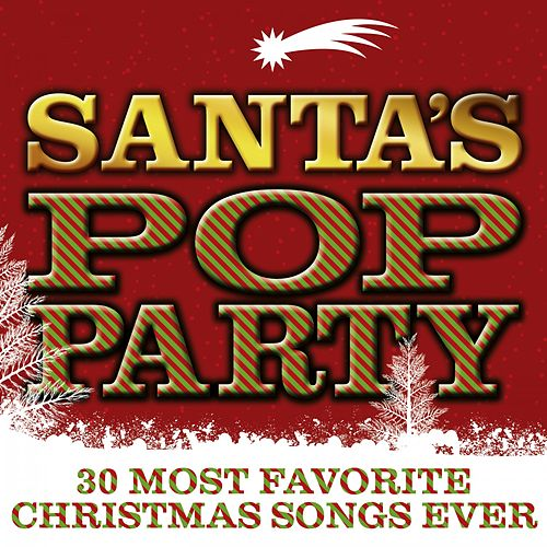 Santa's Pop Party: 30 Most Favorite Christmas Songs Ever de Various Artists