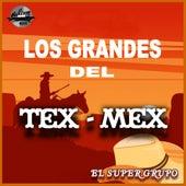Los Grandes del Tex - Mex de Super Grupo