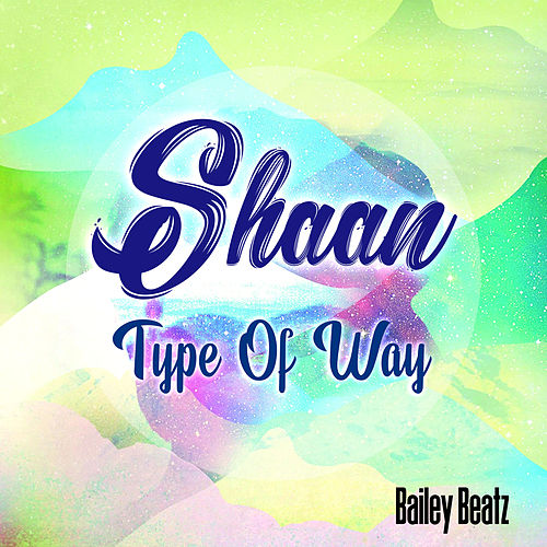 Type of Way by Shaan