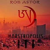 Marstropolis III von Rob Astor