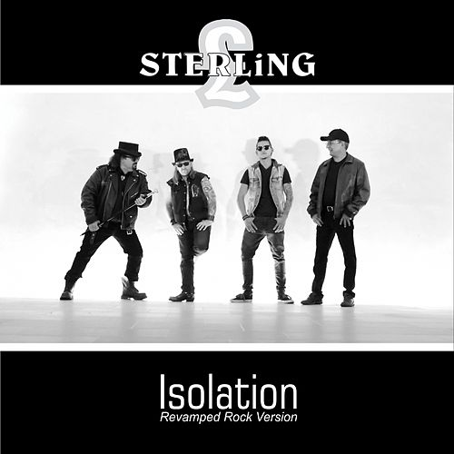 Isolation (Revamped Rock Version) by Sterling