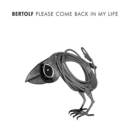 Please Come Back In My Life by Bertolf