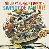 The Jerry Hormone Ego Trip swingt de pan uit! by The Jerry Hormone Ego Trip