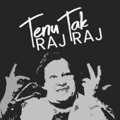 Tenu Raj Raj Tak by Nusrat Fateh Ali Khan