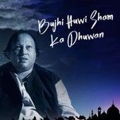 Bujhi Huwi Sham Ka Dhuwan by Nusrat Fateh Ali Khan