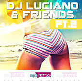 DJ Luciano & Friends Pt.2 by Various