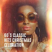 60's Classic Hits Christmas Celebration de Various Artists
