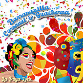 Barranquilla… Carnaval & Guacherna / La Puya Loca by Various Artists