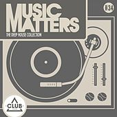 Music Matters - Episode 34 by Various Artists