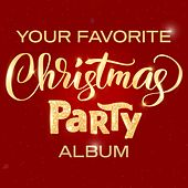 Your Favorite Christmas Party Album by Various Artists
