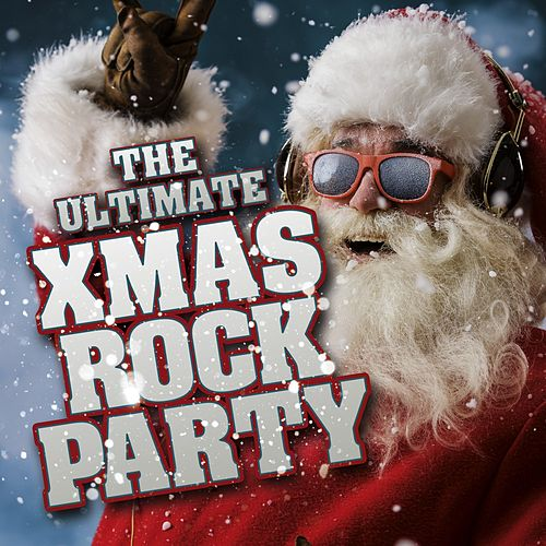 The Ultimate Xmas Rock Party by Various Artists