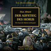 Der Aufstieg des Horus - Die Saat der Häresie wird gesät - The Horus Heresy 1 (Ungekürzt) von Dan Abnett