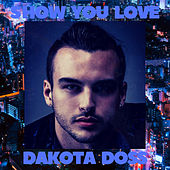 Show You Love by Dakota Doss